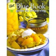 Ball Mason Blue Book Guide to Preserving  500 Preserving / Canning Recipes