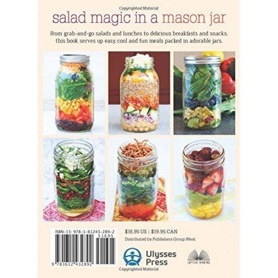 Mason Jar Salads and More: 50 Layered Lunches to Grab and Go!
