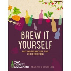 Brew it Yourself - Make Your Own Beer, Wine, Cider and Other Concoctions