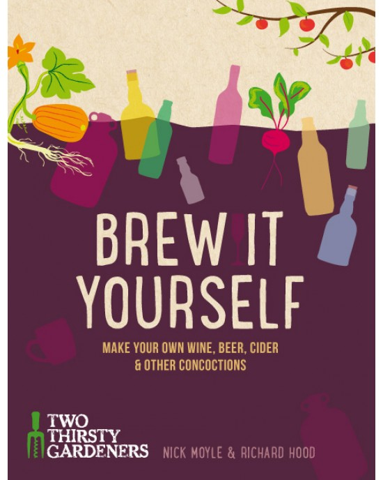 Brew it Yourself - Make Your Own Beer, Wine, Cider and Other Concoctions (9781848992276)