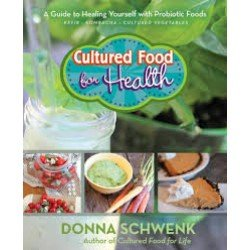 Cultured Food For Health A Guide to Healing Yourself with Probiotic Foods Kefir- Kombucha - Cultured Vegetables