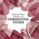 Enhance Your Health with Fermented Foods by Warren Jefferson
