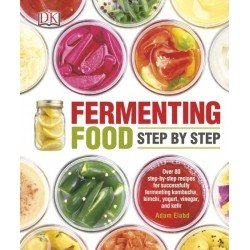 Fermenting Foods Step by Step by Dorling Kindersley
