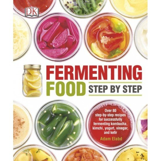 Fermenting Foods Step by Step by Dorling Kindersley (9780241240663)