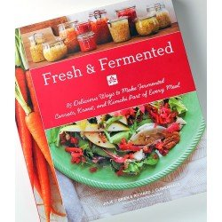 Fresh & Fermented 58 Delicious Ways to Make Fermented Carrots, Kraut and Kimchi Part of Every Meal by Julie O'Brien and Richard J. Climenhage