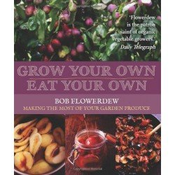 Grow Your Own, Eat Your Own: Making the Most of Your Garden Produce