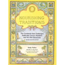 Nourishing Traditions - The Cookbook that Challenges The Politically Correct Diet! (9780967089737)